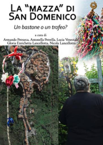 La «Mazza» di San Domenico, un bastone o un trofeo? - Armando Petrarca  
