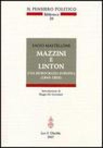 Mazzini e Linton. Una democrazia europea (1845-1855) - Salvo Mastellone |