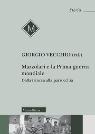 Mazzolari e la prima guerra mondiale. Dalla trincea alla parrocchia - G. Vecchio   Ericsfund.org