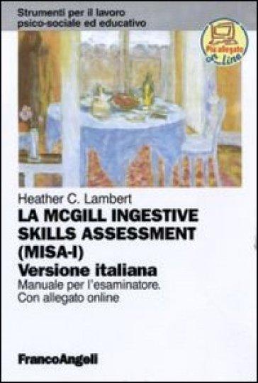 La McGill ingestive skill assessment. Manuale per l'esaminatore. Ediz. italiana - Heather C. Lambert |