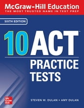 McGraw-Hill Education: 10 ACT Practice Tests, Sixth Edition