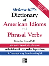 McGraw-Hill s Dictionary of American Idoms and Phrasal Verbs