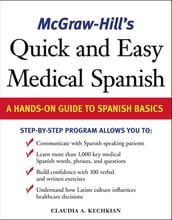 McGraw-Hill s Quick and Easy Medical Spanish