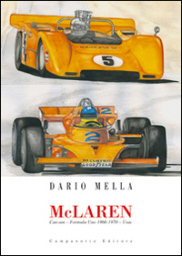 McLaren. Can-am. Formula Uno 1966-1970. Usac - Dario Mella |