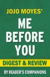 Me Before You: A Novel by Jojo Moyes   Digest & Review