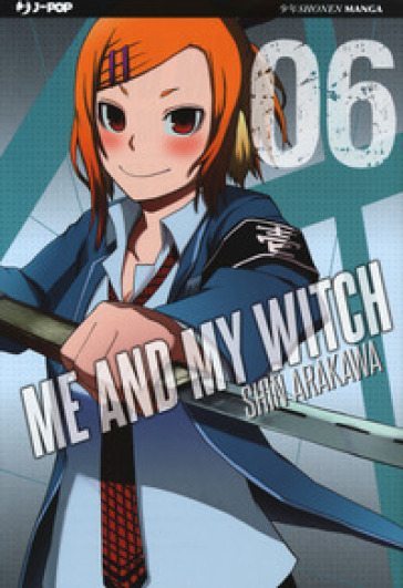 Me and my witch. 6. - Shin Arakawa |