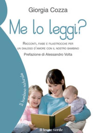 Me lo leggi? Racconti, fiabe e filastrocche per un dialogo d'amore con il nostro bambino - Giorgia Cozza  