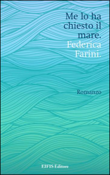 Me lo ha chiesto il mare - Federica Farini   Kritjur.org