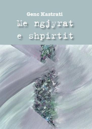 Me ngjyrat e shpirtit - Genc Kastrati | Kritjur.org