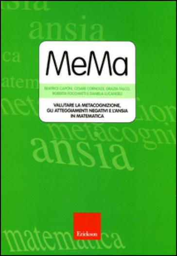 MeMa. Valutare la metacognizione, gli atteggiamenti negativi e l'ansia in matematica. Con CD-ROM