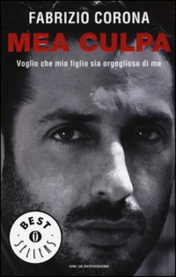 Mea culpa. Voglio che mio figlio sia orgoglioso di me - Fabrizio Corona | Thecosgala.com