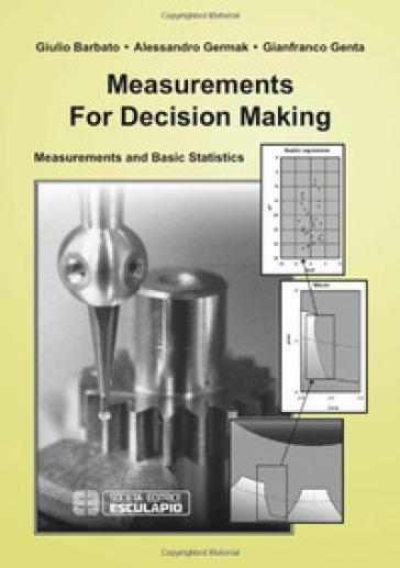 Measurements for decision making. Measurements and Basic Statistics - A. Barbato | Thecosgala.com