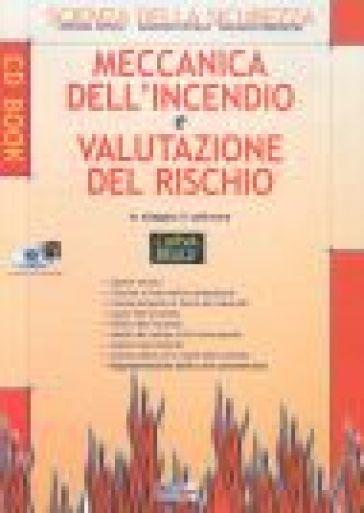 Meccanica dell'incendio e valutazione del rischio. Con Cd-Rom - Alfredo Amico pdf epub