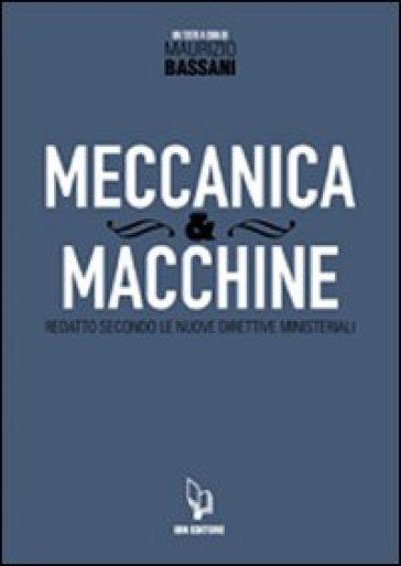 Meccanica & macchine. Con espansione online. 1. - Maurizio Bassani | Jonathanterrington.com
