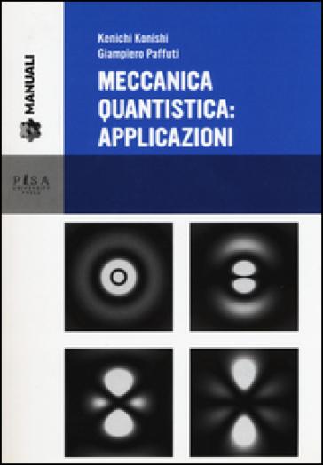 Meccanica quantistica: applicazioni. Con CD-ROM - Kenichi Konishi |