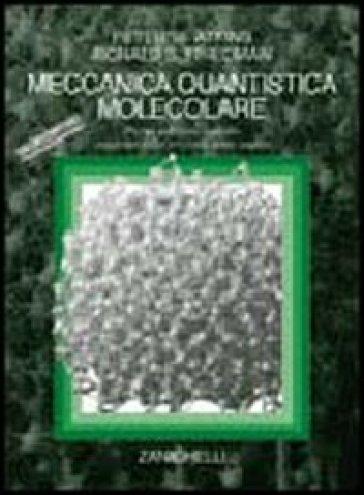 Meccanica quantistica molecolare - Peter William Atkins | Rochesterscifianimecon.com