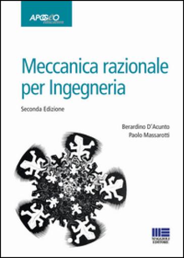 Meccanica razionale per l'ingegneria - Berardino D'Acunto  