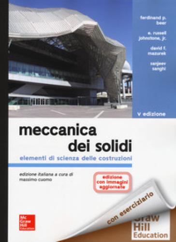 Meccanica dei solidi. Elementi di scienza delle costruzioni. Con espansione online - Ferdinand P. Beer |