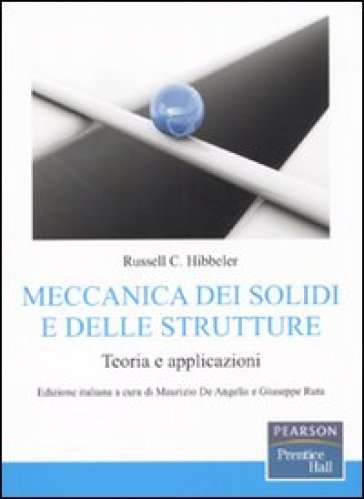 Meccanica dei solidi e delle strutture. Teoria e applicazioni - Russell C. Hibbeler | Rochesterscifianimecon.com