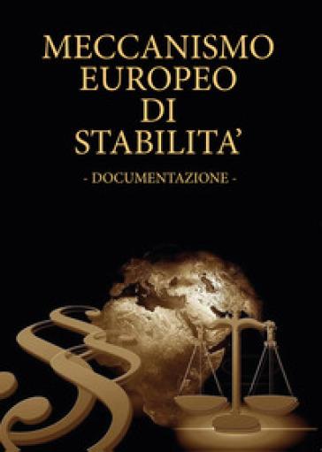 Meccanismo europeo di stabilità. Documentazione - Luigi Milanesi  
