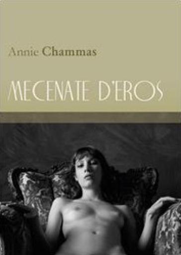 Mecenate d'eros - Annie Chammas  