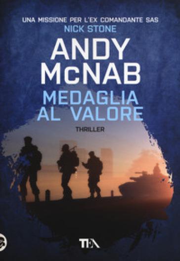 Medaglia al valore - Andy McNab |
