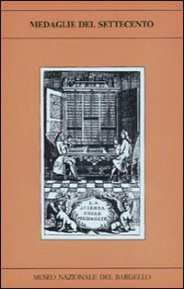 Medaglie del Settecento - M. Casarosa Guadagni |
