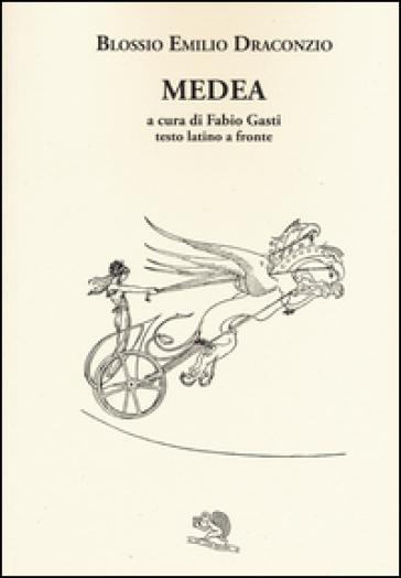 Medea. Testo latino a fronte - Blosso Emilio Draconzio |