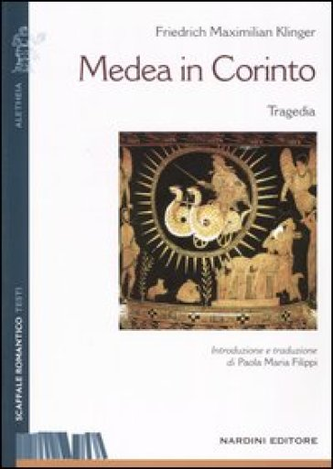 Medea in Corinto - Friedrich Maximilian Klinger |
