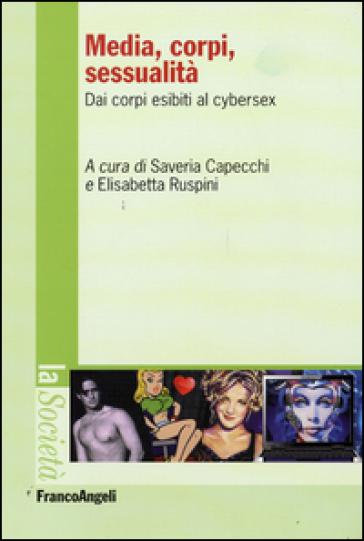 Media, corpi, sessualità. Dai corpi esibiti al cyber sex