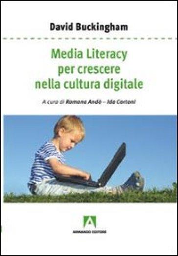 Media literacy per crescere nella cultura digitale - David Buckingham | Ericsfund.org