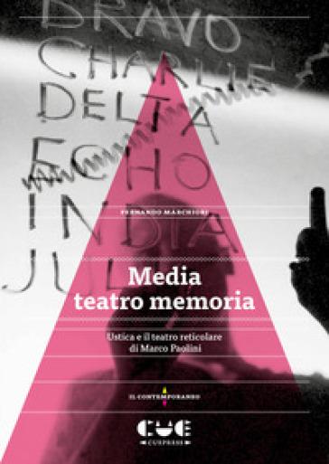 Media teatro memoria. Ustica e il teatro reticolare di Marco Paolini - Fernando Marchiori | Ericsfund.org