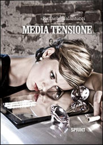 Media tensione - Raffaele Galantucci |