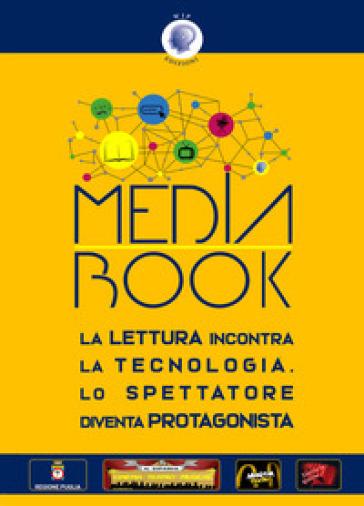 Mediabook. La lettura incontra la tecnologia. Lo spettatore diventa protagonista