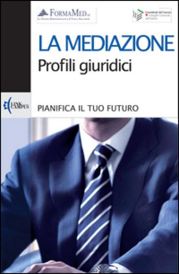Mediazione. Profili giuridici (La) - Adriano Rizzello   Rochesterscifianimecon.com