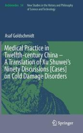 Medical Practice in Twelfth-century China - A Translation of Xu Shuwei s Ninety Discussions [Cases] on Cold Damage Disorders