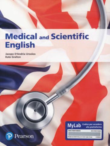 Medical and scientific English. Ediz. MyLab. Con Contenuto digitale per accesso on line - Jacopo D'Andria Ursoleo | Rochesterscifianimecon.com