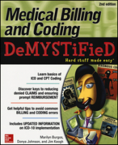 Medical billing & coding demystified. Hard stuff made easy