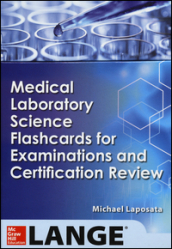 Medical laboratory science flashcards for examinations and certification review