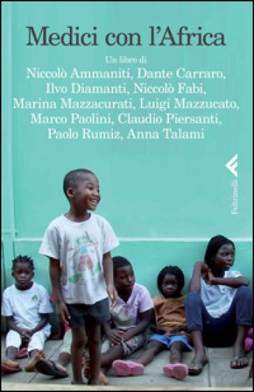 Medici con l'Africa. DVD. Con libro - Carlo Mazzacurati pdf epub