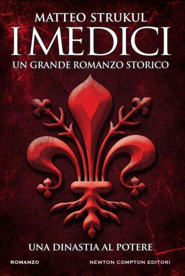 I Medici. Una dinastia al potere - Matteo Strukul | Thecosgala.com