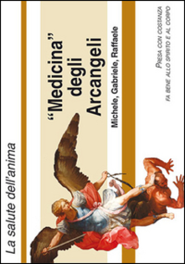 Medicina degli arcangeli Michele, Gabriele e Raffaele. La devozione agli Arcangeli