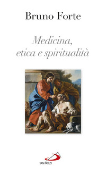 Medicina, etica e spiritualità - Bruno Forte |