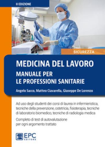 Medicina del lavoro. Manuale per le professioni sanitarie - Angelo Sacco |