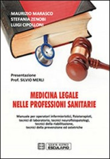 Medicina legale nelle professioni sanitarie - Luigi Cipolloni |