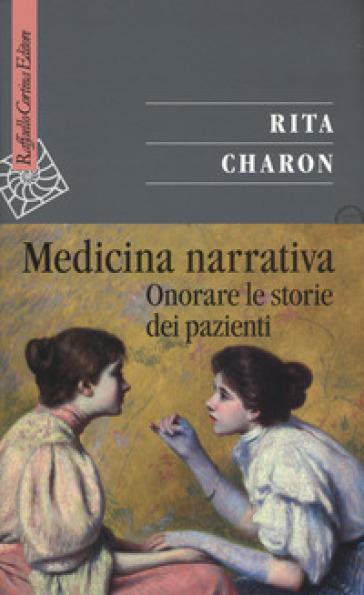 Medicina narrativa. Onorare le storie dei pazienti - Rita Charon   Thecosgala.com