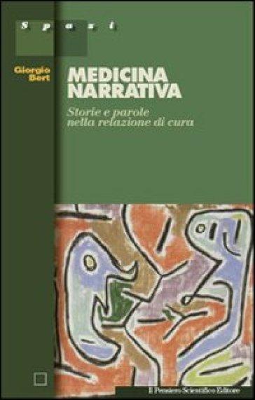 Medicina narrativa. Storie e parole nella relazione di cura - Giorgio Bert pdf epub