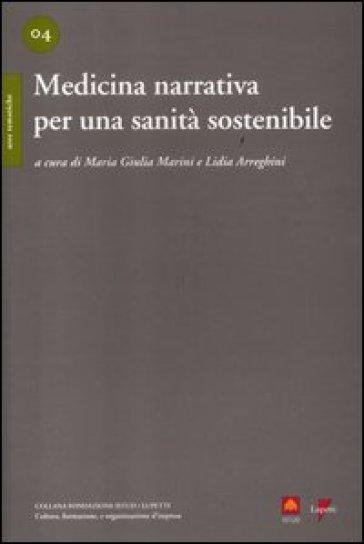 Medicina narrativa per una sanità sostenibile - M. G. Marini |