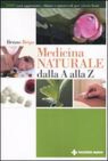 Medicina naturale dalla A alla Z - Bruno Brigo |