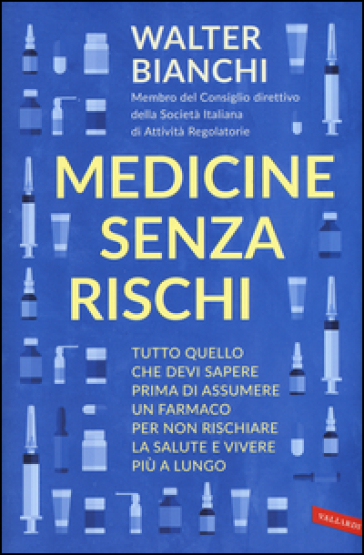 Medicine senza rischi - Walter Bianchi |